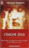 L'énigme Jésus de Michael Baigent,Françoise Smith (Traduction) ( 3 janvier 2008 ) - J'ai lu (3 janvier 2008)