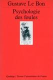 Psychologie des foules - Presses Universitaires de France - PUF - 01/08/1998