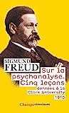 Sur la psychanalyse - Cinq leçons données à la Clark University (1910) - FLAMMARION - 25/09/2019