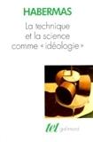 La Technique et la science comme « idéologie » de Jürgen Habermas (1 janvier 1990) Poche