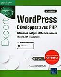 WordPress - Développez avec PHP - extensions, widgets et thèmes avancés (théorie, TP, ressources) (4e édition)