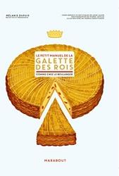 Le petit manuel de la galette des rois de Mélanie Dupuis
