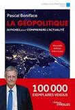 La géopolitique - Nouvelle édition mise à jour - 50 Fiches Pour Comprendre L'Actualité. 100 000 Exemplaires Vendus