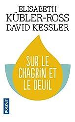 Sur le chagrin et sur le deuil de David KESSLER