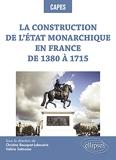 La construction de l'Etat monarchique en France de 1380 à 1715