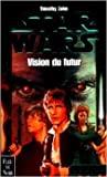 Star wars, la main de Thrawn, tome 2 - Vision du futur de Zahn ( 13 juillet 2000 ) - Fleuve Noir (13 juillet 2000) - 13/07/2000