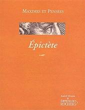 Maximes et pensées - Épictète d'Épictète