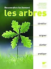 Reconnaître facilement les arbres. Identifier, soigner, planter, protéger de Bernard Fischesser