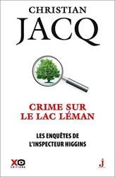 Les Enquêtes De L'inspecteur Higgins Tome 27 - Crime Sur Le Lac Léman de Christian Jacq