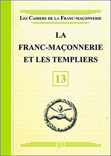 La Franc-maçonnerie et les Templiers