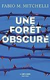 Une forêt obscure - Robert Laffont - 15/09/2016