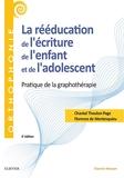 La rééducation de l'écriture de l'enfant et de l'adolescent - Pratique de la graphothérapie - Bilan et rééducation