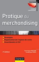 Pratique du merchandising - 3e édition de Dominique Mouton