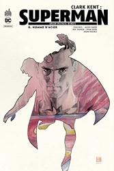 Clark Kent - Superman - Tome 0 de Bendis Brian Michael