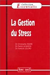 La gestion du stress de Dr Christophe André
