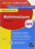 Concours professeur des écoles 2015 - Mathématiques Tome 2 - Epreuve écrite d'admissibilité de Michel Mante ,Roland Charnay ( 16 juillet 2014 ) - Hatier (16 juillet 2014) - 16/07/2014