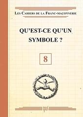 Qu'est-ce qu'un symbole ? Livret 8 de . Collectif