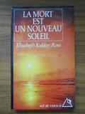 La mort est un nouveau soleil / Kübler-Ross, Elisabeth / Réf54644 - (Voir Descriptif) - 01/01/1994