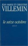 Le seize octobre, récit de Villemin/Jean Marie et Christine ( avril 1995 )