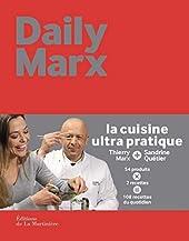 Daily Marx. La cuisine ultra pratique de Thierry Marx