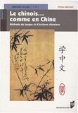 Chinois comme en chine - Méthode de langue et d'écriture chinoises Niveau débutant