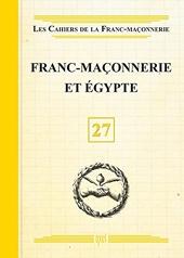 Franc-Maçonnerie et Egypte - Livret 27 de . Collectif