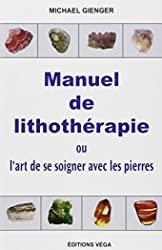Manuel de lithothérapie - Ou l'art de soigner avec les pierres de Michael Gienger