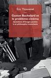 Gaston Bachelard et le problème-cinéma