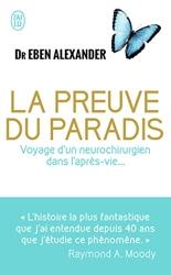La preuve du Paradis - Voyage d'un neurochirurgien dans l'après-vie… d'Eben Alexander