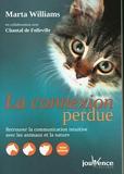 La connexion perdue - Retrouver la communication intuitive avec les animaux et la nature