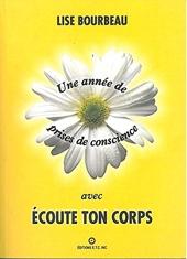 Une Année De Prises De Conscience Avec Ecoute Ton Corps de Lise Bourbeau