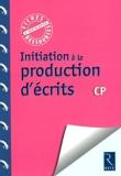 Initiation à la production d'écrits CP de Françoise Bellanger (19 mai 2011) Broché - 19/05/2011