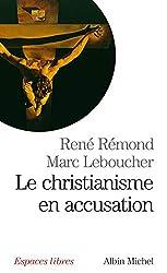 Le Christianisme en accusation de Marc Leboucher