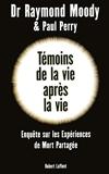 Témoins de la vie après la vie - Robert Laffont - 10/11/2010