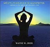 Méditations pour se manifester - Livre audio de Wayne W. Dyer