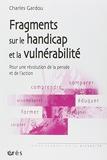 Fragments sur le handicap et la vulnérabilité - Pour une révolution de la pensée et de l'action