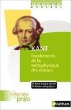 Intégrales de Philo - KANT, Fondements de la Métaphysique des Moeurs de Collectif ( 4 mars 2010 ) - NATHAN (4 mars 2010)