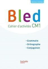 Bled CM1 - Cahier élève - Edition 2017 de Daniel Berlion