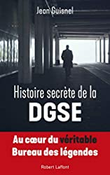 Histoire secrète de la DGSE de Jean GUISNEL