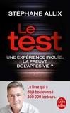 Le Test - Une expérience inouïe - La preuve de l'après-vie ? - Le Livre de Poche - 26/09/2018