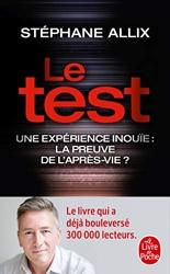 Le Test - Une expérience inouïe - La preuve de l'après-vie ? de Stéphane Allix