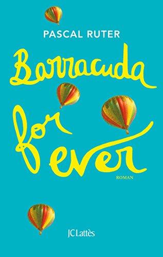 Barracuda for ever (Romans contemporains) - Format Kindle - 7,99 €