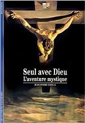 Seul avec Dieu - L'aventure mystique de Jean-Pierre Jossua ( 14 mai 1996 ) de Jean-Pierre Jossua
