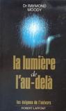 La lumière de l'au-delà - Robert Laffont