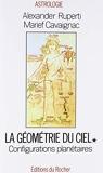 GEOMETRIE DU CIEL. Tome 1, configurations planétaires de Alexander Ruperti (3 décembre 1993) Broché