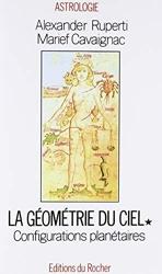 GEOMETRIE DU CIEL. Tome 1, configurations planétaires de Alexander Ruperti,Marief Cavaignac ( 3 décembre 1993 ) de Marief Cavaignac Alexander Ruperti