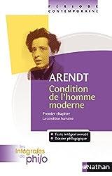 Condition de l'homme moderne - ARENDT, Condition de l'homme moderne de Hannah Arendt