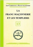 La Franc-maçonnerie et les Templiers - Livret 13 de Collectif ( 16 avril 2012 ) - 16/04/2012