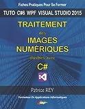 Traitement des images numeriques avec C# - Avec visual studio 2015