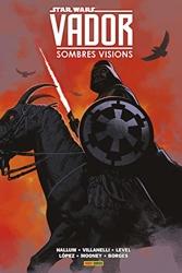 Star Wars - Vador - Sombres Visions de David Lopez